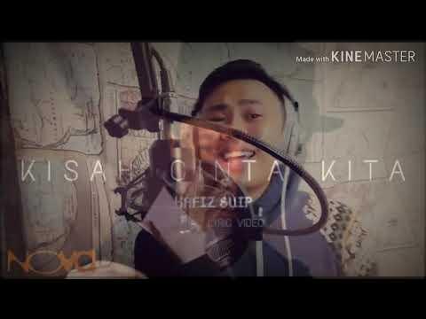 Free Download Kisah Cinta Kita-hafiz Suip (cover) One Mbz Mp3 dan Mp4