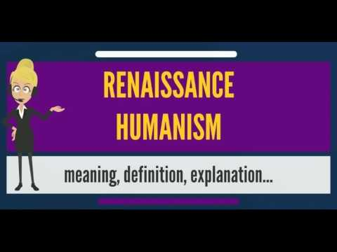 What is RENAISSANCE HUMANISM? What does RENAISSANCE HUMANISM