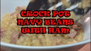 CROCK POT NAVY BEANS WITH HAM