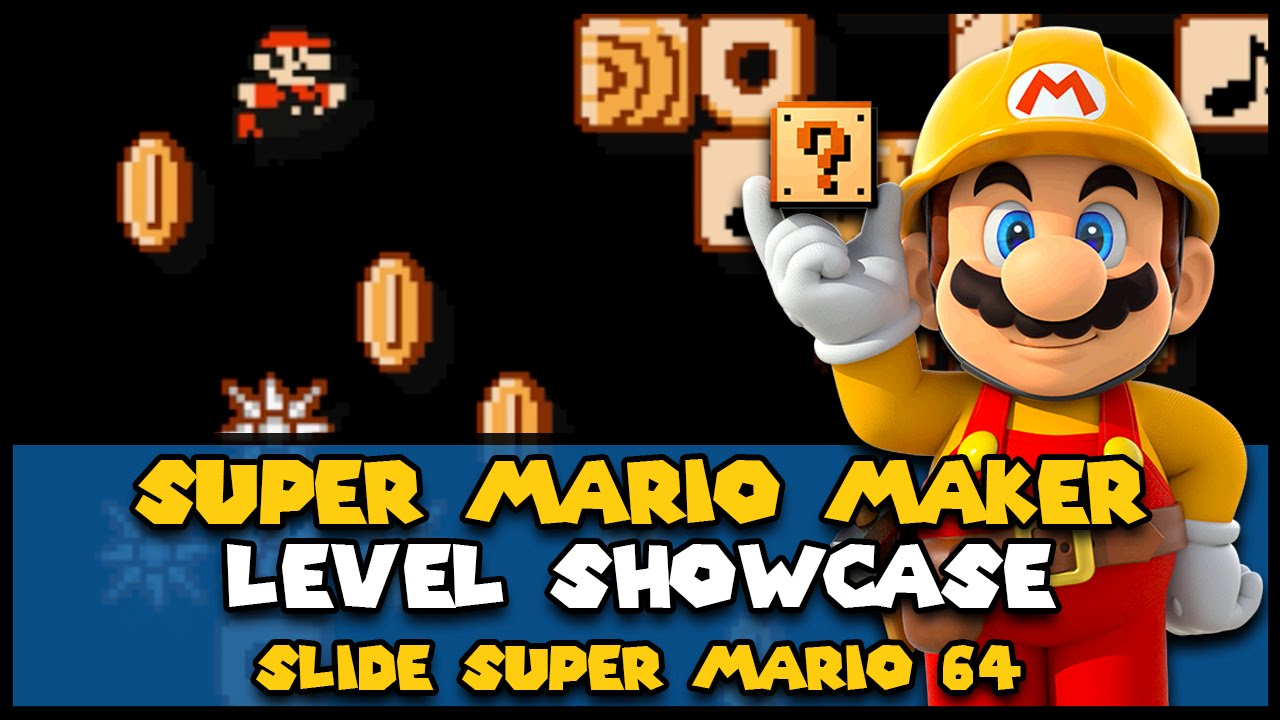 Slide Super Mario 64 Level Showcase - Super Mario Maker