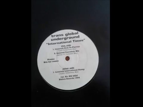 Trans Global Unerground - International Times (Lionrock International Stomp Mix)