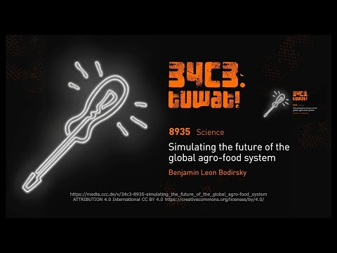 34C3 - Simulating the future of the global agro-food system - deutsch