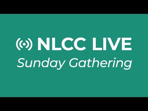 NLCC Live: Sunday Gathering - April 25, 2021
