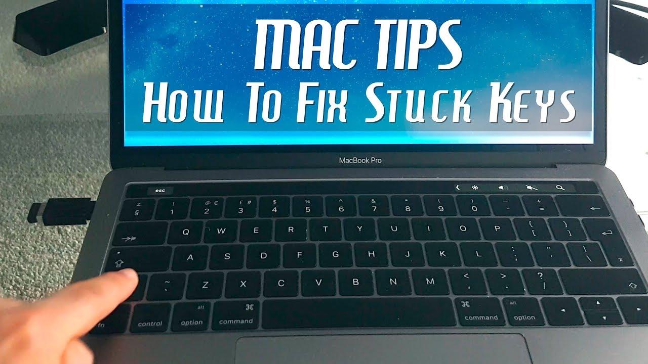 How to Fix Sticky Keys on MacBook Pro 2016/2017/2018 Butterfly Keyboard