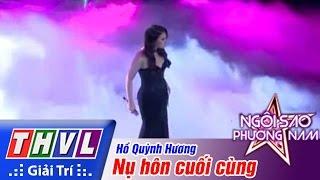 THVL | Ngôi sao phương Nam 2015 - Tập 11: Nụ hôn cuối cùng - Hồ Quỳnh Hương