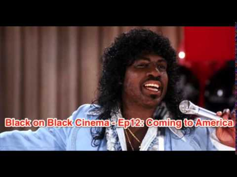 Black on Black Cinema - Ep12: 'Coming to America'