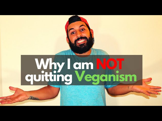 Why I am NOT Quitting Veganism
