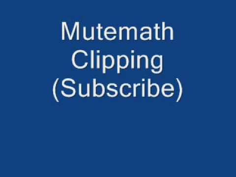 Mutemath - Clipping