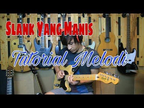 SLANK Yang Manis Tutorial Melodi