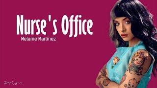 Melanie Martinez - Nurse's Office (Lyrics) 🎵