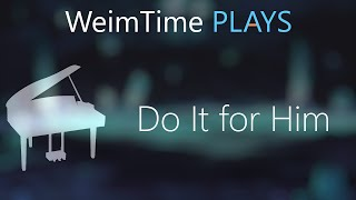 """WeimTime Plays"" - Do It For Him/Her -- MP3 Download"