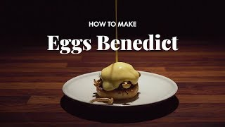 How to Make Eggs Benedict | Brunch Time