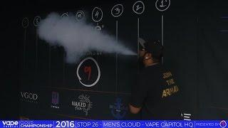 VC Cloud Championship 2016 - Vape Capitol HQ - Men's Biggest Cloud