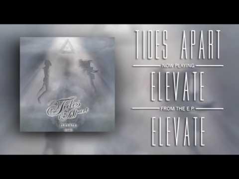 Tides Apart - Elevate