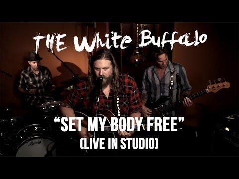THE WHITE BUFFALO  Set My Body Free  In Studio