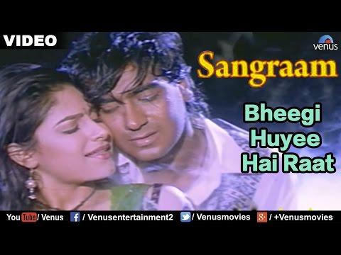 Bheegi Huyee Hai Raat Full Video Song   Sangraam   Ajay Devgan, Ayesha Jhulka   Romantic Hindi Song