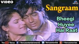 Bheegi Huyee Hai Raat Full Video Song | Sangraam | Ajay Devgan, Ayesha Jhulka | Romantic Hindi Song