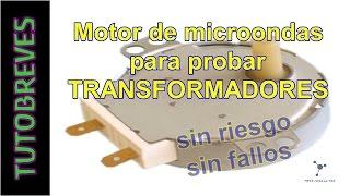 TutoBreve. Motor microondas para medir transformadores