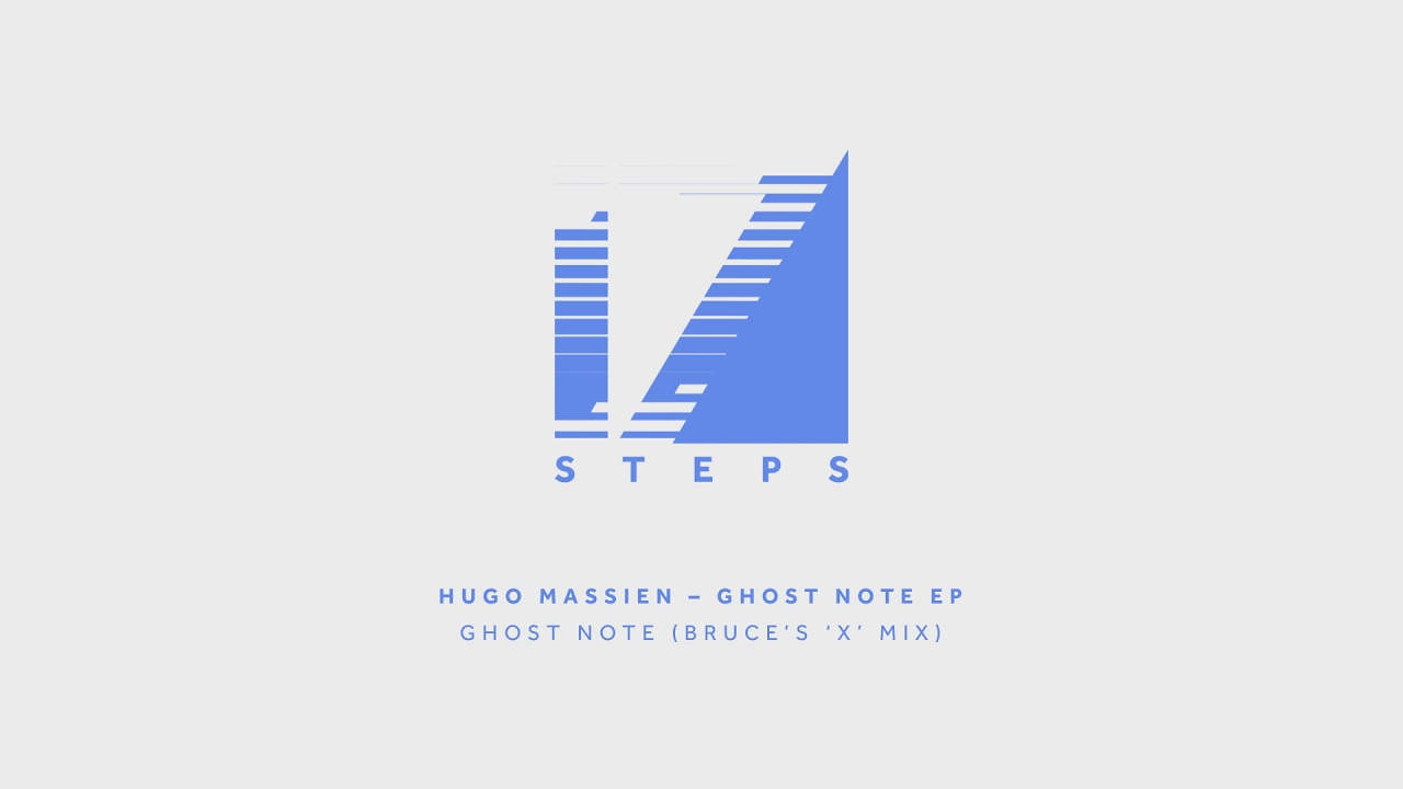 Hugo Massien - Ghost Note (Bruce's 'X' Mix)