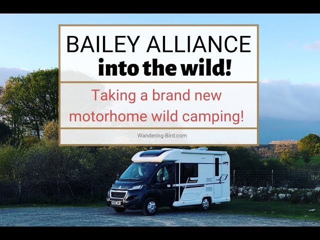 Taking a brand new Bailey Alliance 59-2 Motorhome wild camping