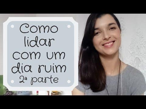 Vídeo: Como lidar com um dia ruim - 2ª parte