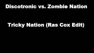 Discotronic vs. Zombie Nation - Tricky Nation (Ras Cox Edit)