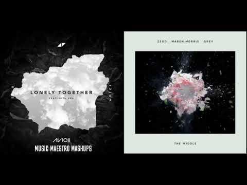 Lonely Lonely Together/The Middle [Mashup] - Avicii, Zedd , Rita Ora & Maren Morris