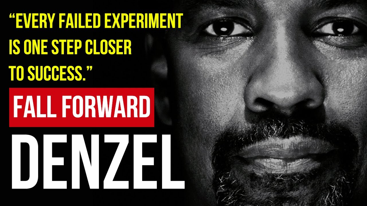 Denzel Washington Quotes Denzel Washington  Fall Forward  Youtube