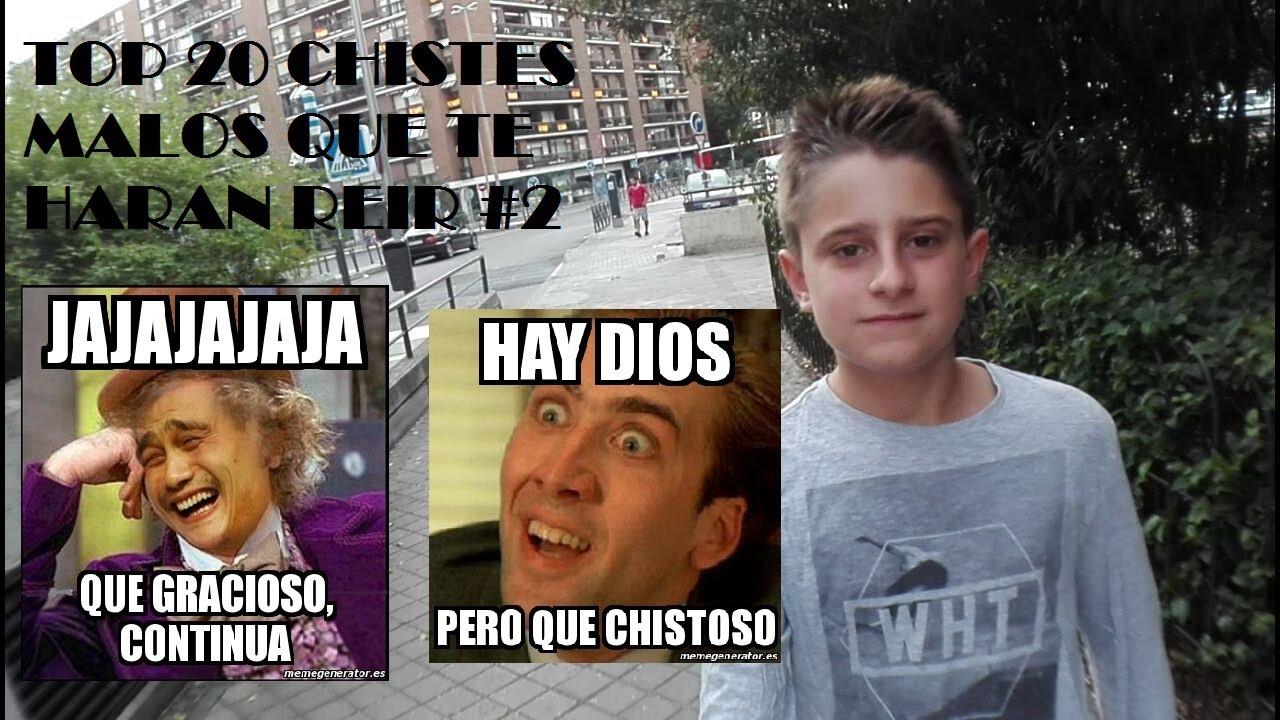 CHISTES MALOS QUE TE HARAN REIR #2