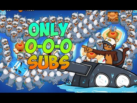 Bloons TD 6 - SPAM SUBMARINES! ONLY 0-0-0 SUBS!