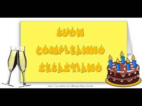 Happy Birthday Sebastiano Buon Compleanno Sebastiano Youtube