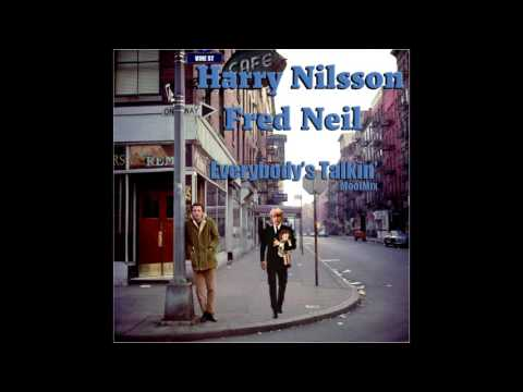 Harry Nillson & Fred Neil - Everybody's Talkin' (MoolMix)