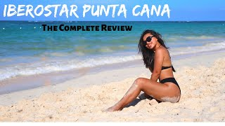Gambar cover IBEROSTAR PUNTA CANA: The Complete Review