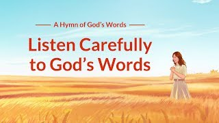 "2019 Church Worship Song With Lyrics | ""Listen Carefully to God's Words"""