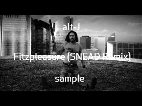 alt-J - Fitzpleasure [SNEAD Remix]