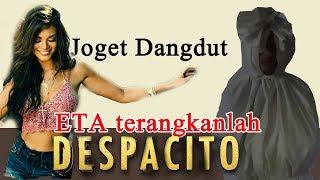 Viral Didunia Ghaib - JOGET DESPACITO VS  ETA TERANGKANLAH !!!