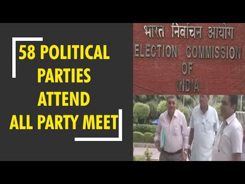 58 Political parties attend Election Commission all party-meet in Delhi