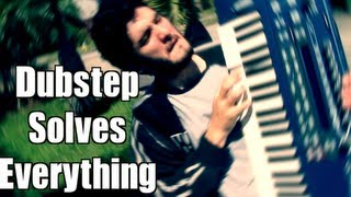 Dubstep Solves Everything 2