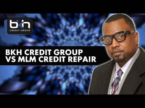 BKH Credit Group Credit Repair vs MLM Credit Repair