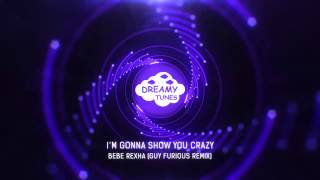 bebe rexha i m gonna show you crazy guy furious remix