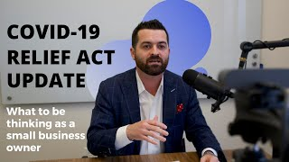 COVID-19 RELIEF ACT UPDATES: What To Be Thinking As A Small Business Owner: With J.D. Frost