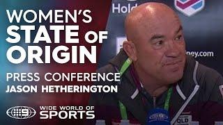2019 Women's State of Origin Press Conference: Jason Hetherington   NRL on Nine