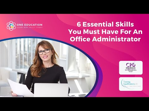 6 Essential Skills You Must Have For An Office Administrator