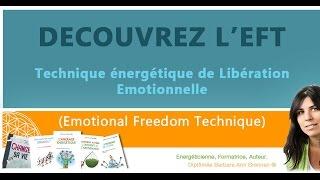 Découvrez l'EFT Technique énergétique de Libération Emotionnelle