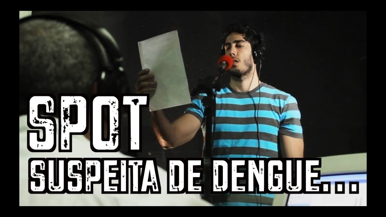 Spot Suspeita de Dengue - DESCONFINADOS