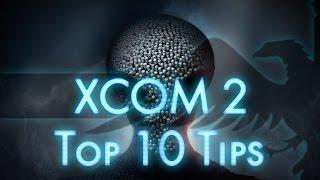 XCOM 2 Top 10 Tips