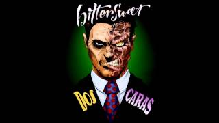 7. Bittersweet - Dos caras