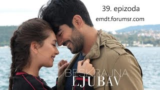 Beskrajna ljubav - 39. epizoda