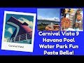 Carnival Vista 9 | Havana Pool | Water Park | Slides | Pasta Bella!