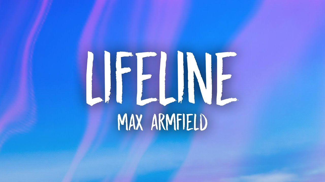 Max Armfield - Lifeline (Lyrics)